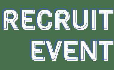 RECRUIT EVENT